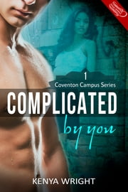 Complicated by You ebook by Kenya Wright