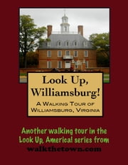 A Walking Tour of Williamsburg, Virginia ebook by Doug Gelbert