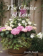 The Choice of Love ebook by Jenelle Joseph