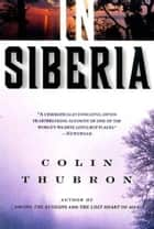 In Siberia ebook by Colin Thubron