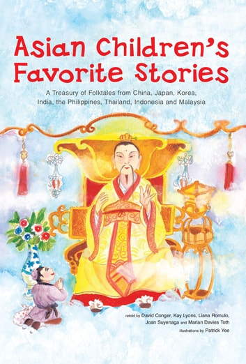Asian Children's Favorite Stories - A Treasury of Folktales from China, Japan, Korea, India, the Philippines, Thailand, Indonesia and Malaysia ebook by David Conger,Marian Davies Toth