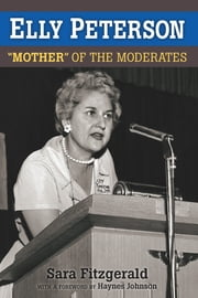 "Elly Peterson - ""Mother"" of the Moderates ebook by Sara Fitzgerald"