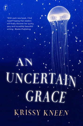 An Uncertain Grace ebook by Krissy Kneen