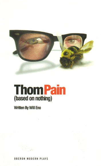 Thom Pain (based on nothing) ebook by Will Eno