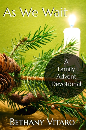 As We Wait: A Family Advent Devotional ebook by Bethany Vitaro