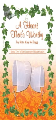 A Heart That's Worthy ebook by Rita Kellogg