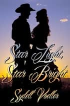 Star Light Star Bright ebook by Sydell I. Voeller