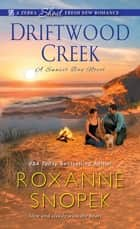 Driftwood Creek ebook by Roxanne Snopek