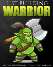 List Building Warrior ebook by Anonymous