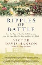 Ripples of Battle ebook by Victor Davis Hanson