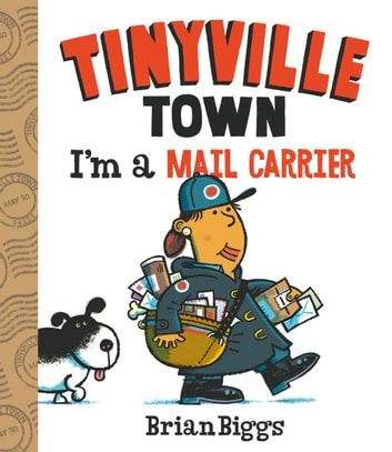 I'm a Mail Carrier (A Tinyville Town Book) ebook by Brian Biggs
