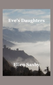 Eve's Daughters ebook by Ellen Saxby