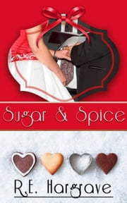 Sugar & Spice ebook by R.E. Hargrave