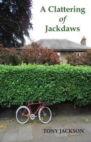 A Clattering of Jackdaws ebook by Tony Jackson