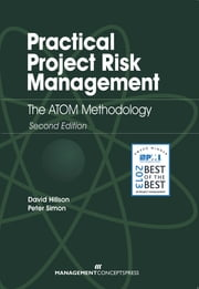 Practical Project Risk Management: The ATOM Methodology - The ATOM Methodology ebook by David Hillson,Peter Simon