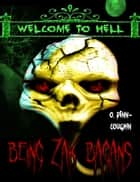 Being Zak Bagans (Welcome to Hell Series) ebook by O. Penn-Coughin