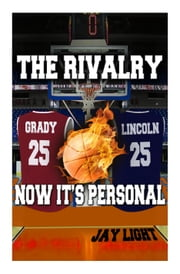 The Rivalry - Now its Personal ebook by Jay Light