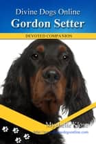 Gordon Setter ebook by Mychelle Klose