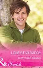 Lone Star Daddy (Mills & Boon Cherish) (McCabe Multiples, Book 4) ebooks by Cathy Gillen Thacker