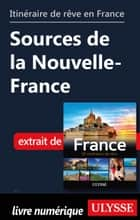 Itinéraire de rêve en France - Sources de la Nouvelle-France ebook by Tours Chanteclerc