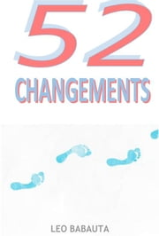 52 Changements eBook by Léo Babauta, Olivier Roland