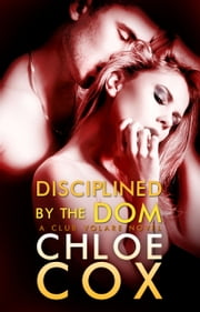 Disciplined By The Dom ebook by Chloe Cox