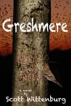Greshmere ebook by Scott Wittenburg