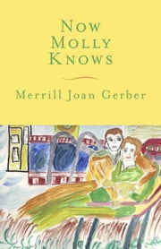 Now Molly Knows ebook by Merrill Joan Gerber