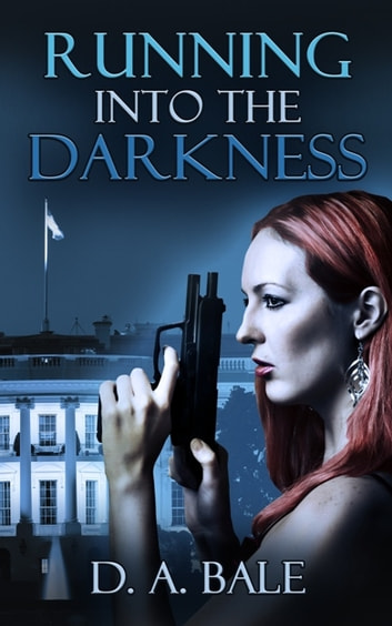 Running into the Darkness ebook by D.A. Bale