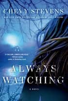 Always Watching ebook by Chevy Stevens