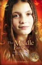 The Middle Passage ebook by Julia Golding