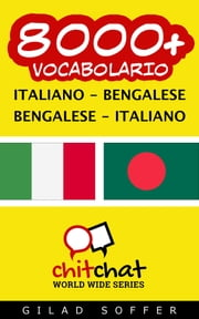 8000+ vocabolario Italiano - Bengalese ebook by Gilad Soffer