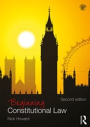 Beginning Constitutional Law ebook by Nick Howard