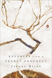 Excerpts from a Secret Prophecy ebook by Joanna Klink