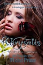 Chrysalis: Book One of the Chrysalis Series ebook by