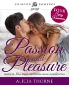 Passion and Pleasure - Four Spicy Romances ebook by Alicia Thorne