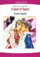 A Bed of Sand (Harlequin Comics) ebook by Laura Wright,Kyoko Sagara
