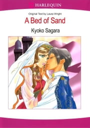 A Bed of Sand (Harlequin Comics) - Harlequin Comics ebook by Laura Wright,Kyoko Sagara