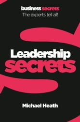 Leadership (Collins Business Secrets) ebook by Michael Heath