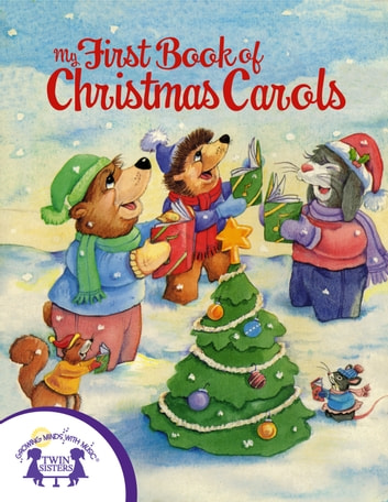 My First Book of Christmas Carols ebook by Judy Nayer,Jeff Severn,Kim Mitzo Thompson