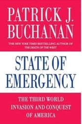 State of Emergency - The Third World Invasion and Conquest of America ebook by Patrick J. Buchanan
