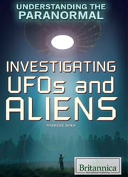 Investigating UFOs and Aliens ebook by Therese Shea,Shalini Saxena