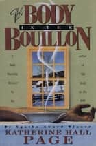The Body in the Bouillon ebook by Katherine Hall Page