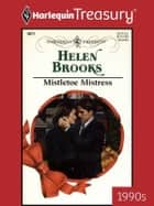 Mistletoe Mistress ebook by Helen Brooks