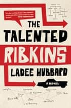 The Talented Ribkins ebook by Ladee Hubbard