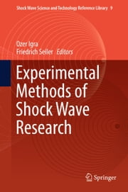 Experimental Methods of Shock Wave Research ebook by Ozer Igra,Friedrich Seiler