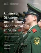 Chinese Strategy and Military Modernization in 2015 ebook by Steven Colley,Anthony H. Cordesman