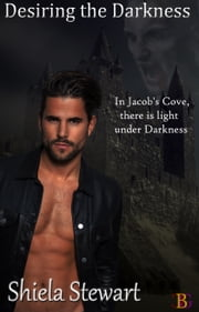 Desiring The Darkness ebook by Shiela Stewart