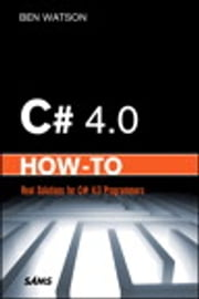 C# 4.0 How-To ebook by Ben Watson