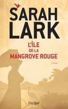 L'île de la mangrove rouge ebook by